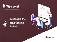 Viewpoint: When Will the Smart Home Arrive?