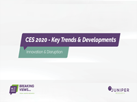 Breaking Views: CES 2020 Key Trends & Developments