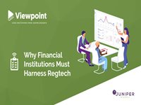 Viewpoint: Why Financial Institutions Must Harness Regtech