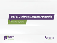 Breaking Views: PayPal and UnionPay Announce Global Partnership