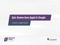 Breaking Views: Epic Games Sues Apple & Google