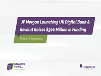 Breaking Views: Digital Banking News - JP Morgan & Revolut