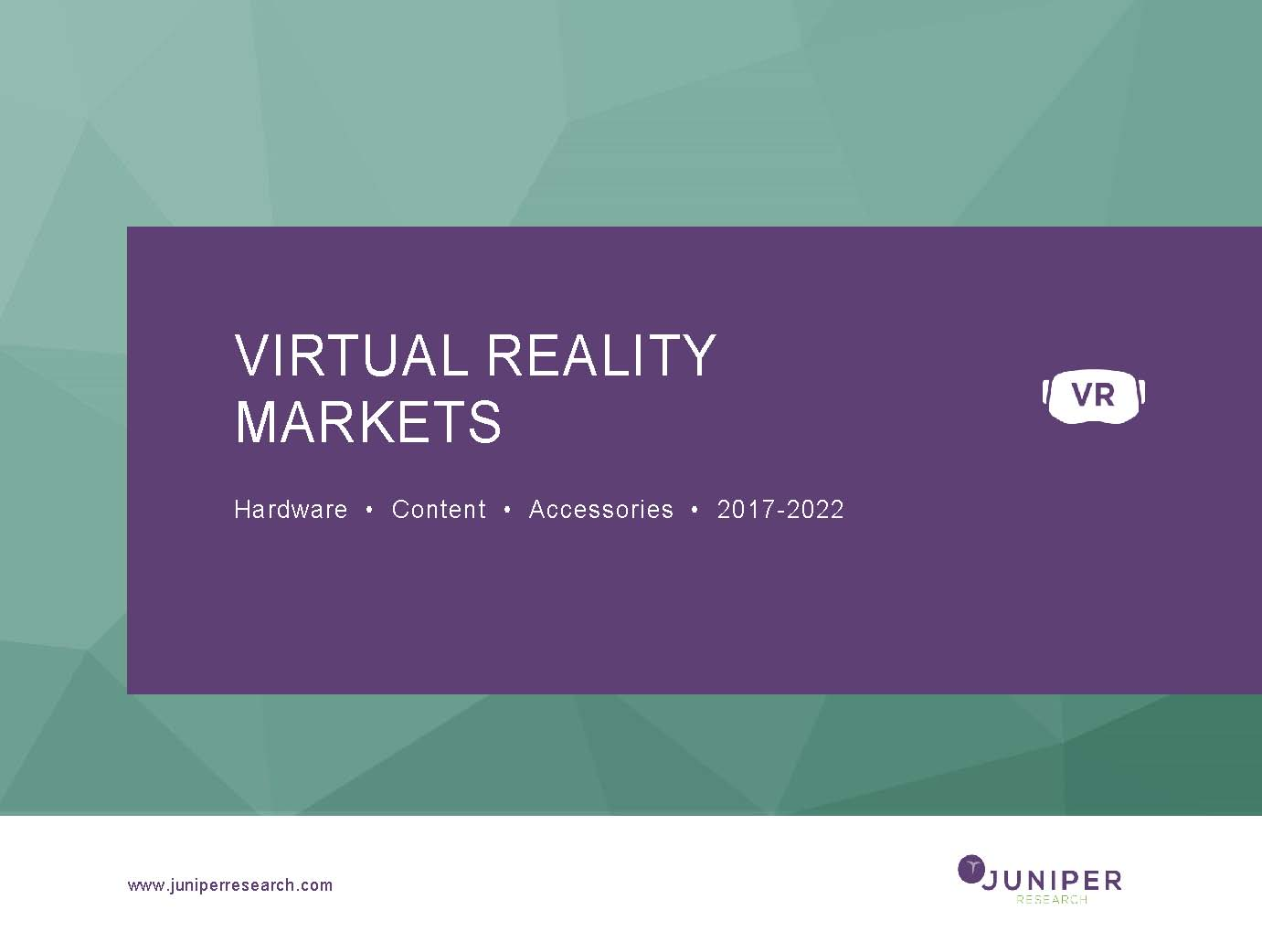 Virtual Reality Markets: Deep Dive Data & Forecasting 2017-2022