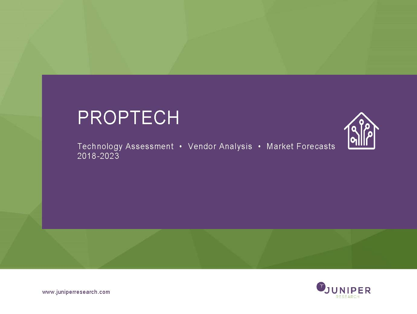 Proptech: Technology Assessment, Vendor Analysis & Market Forecasts 2018-2023