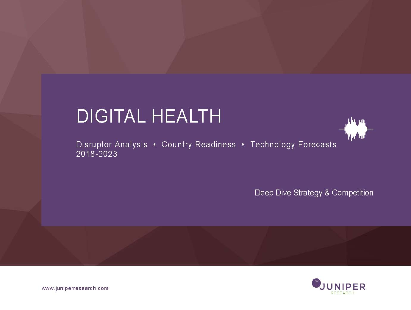Digital Health: Deep Dive Strategy & Competition  2018-2023