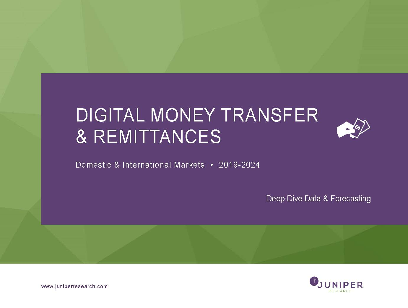 Digital Money Transfer - Deep Dive Data & Forecasting 2019-2024