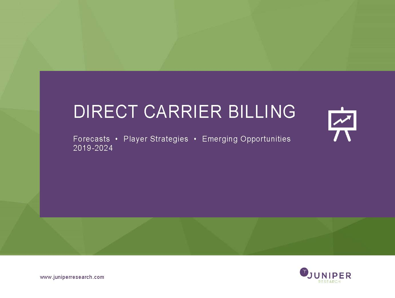Direct Carrier Billing: Forecasts, Player Strategies & Emerging Opportunities 2019-2024