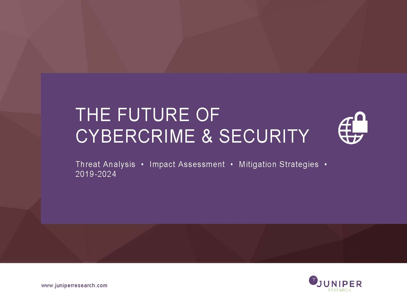 The Future of Cybercrime & Security: Threat Analysis, Impact Assessment & Leading Vendors 2019-2024