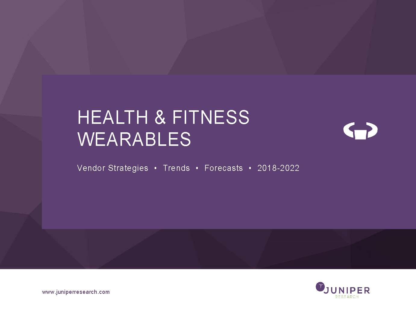 Health & Fitness Wearables: Vendor Strategies, Trends & Forecasts - 2018-2022 Full Research Suite