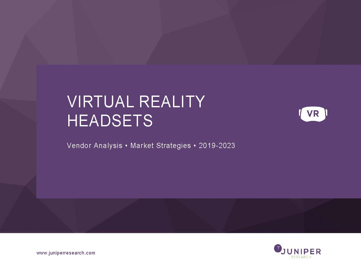 Virtual Reality Headsets: Vendor Analysis & Market Strategies 2019-2023 Full Research Suite