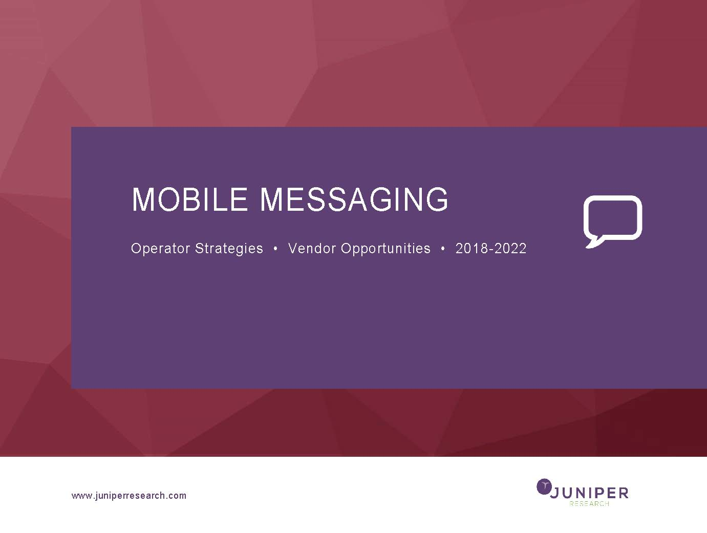 Mobile Messaging - Executive Summary 2018-2022