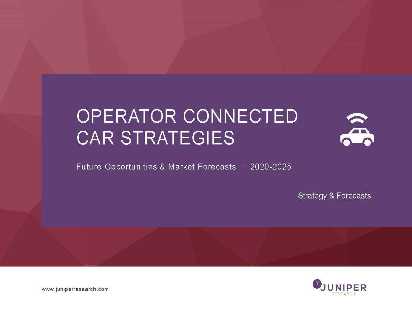 Operator Connected Car Strategies: Future Opportunities & Market Forecasts 2020-2025