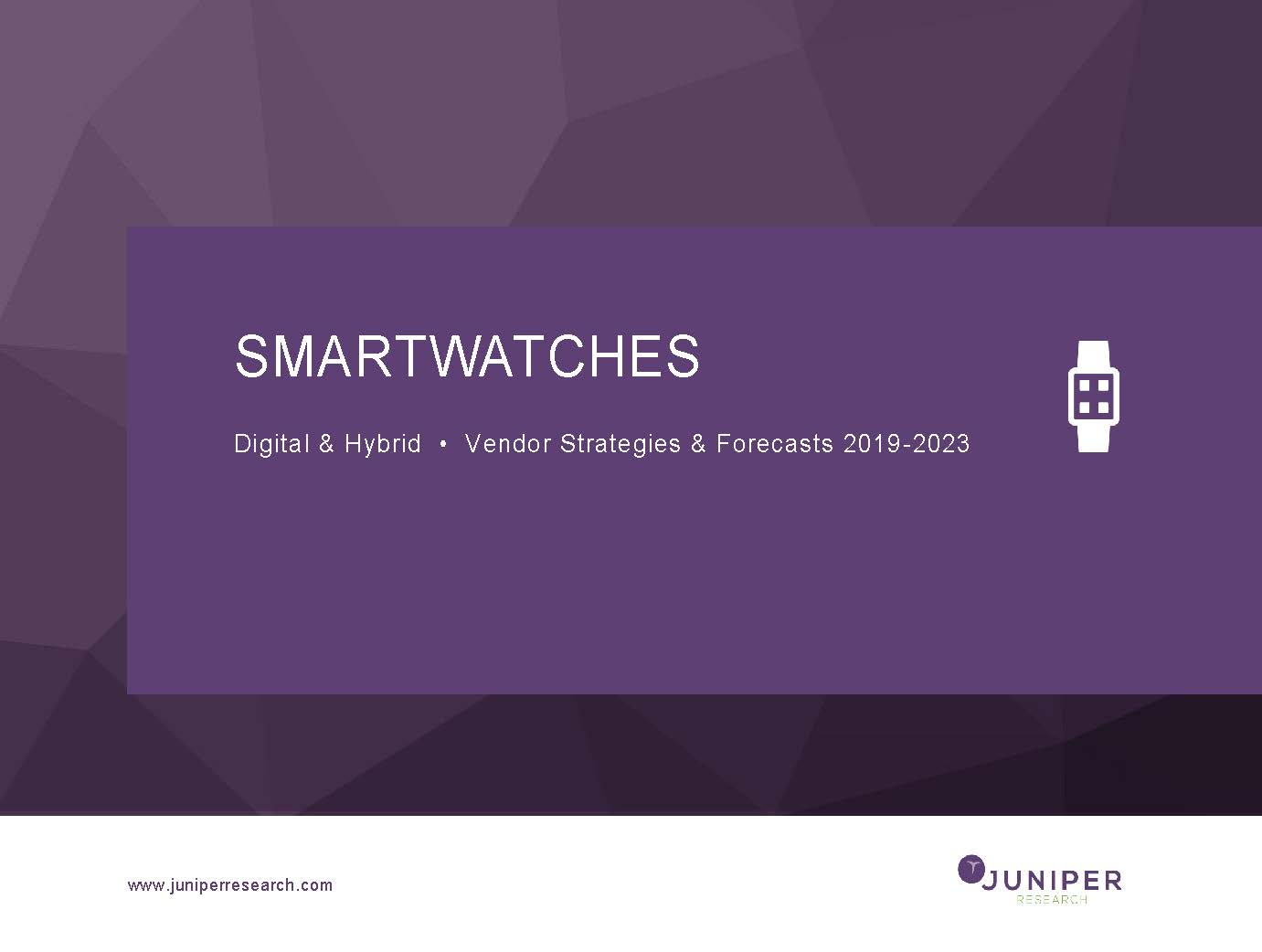 Smartwatches: Digital & Hybrid Vendor Strategies & Forecasts 2019-2023