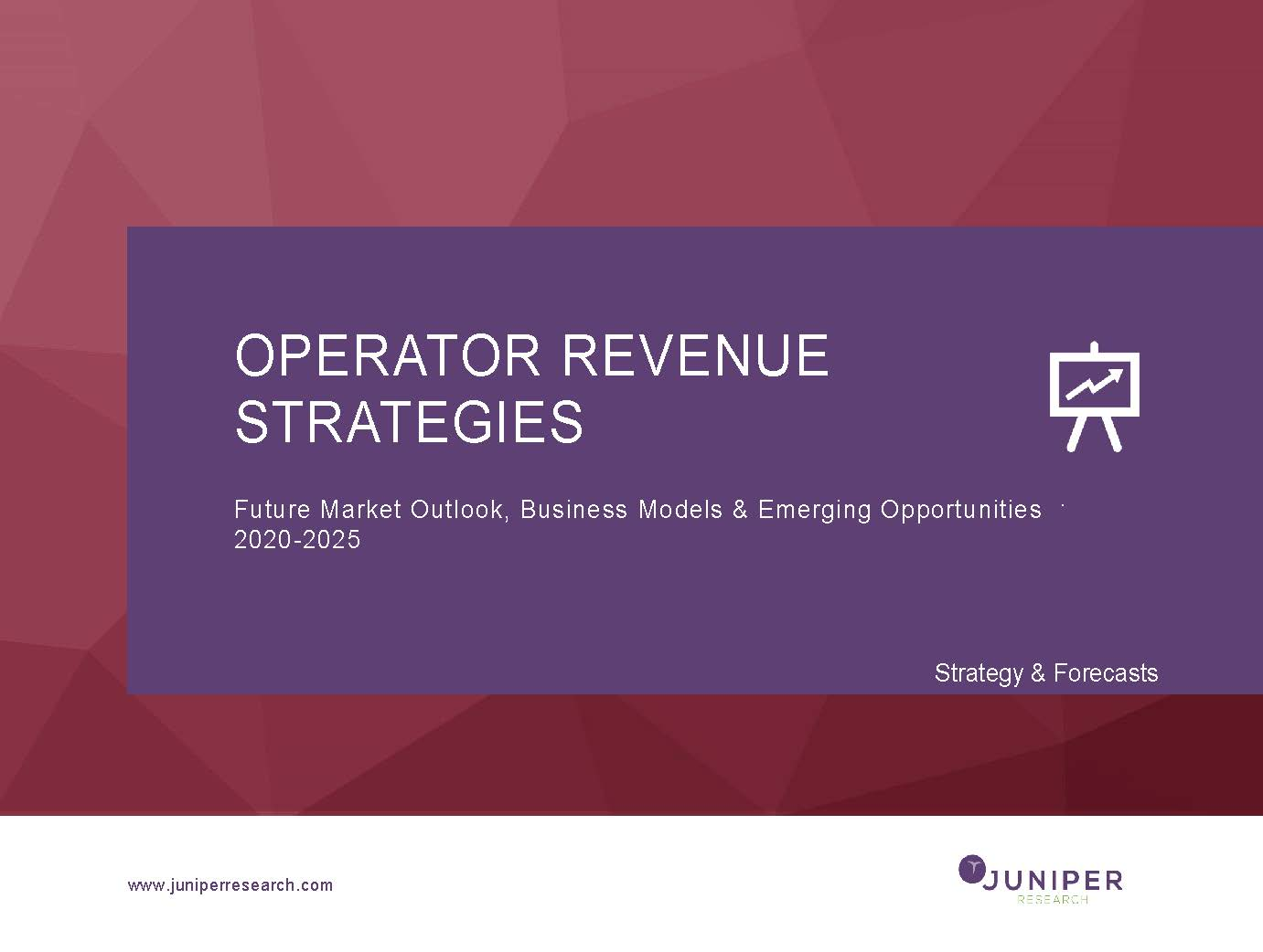 Operator Revenue Strategies: Future Market Outlook, Business Models & Emerging Opportunities 2020-2025