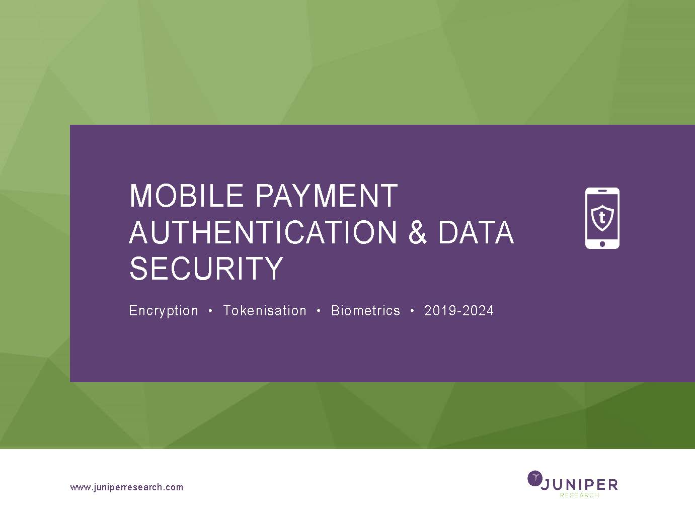 Mobile Payment Authentication & Data Security: Encryption, Tokenisation, Biometrics 2019-2024