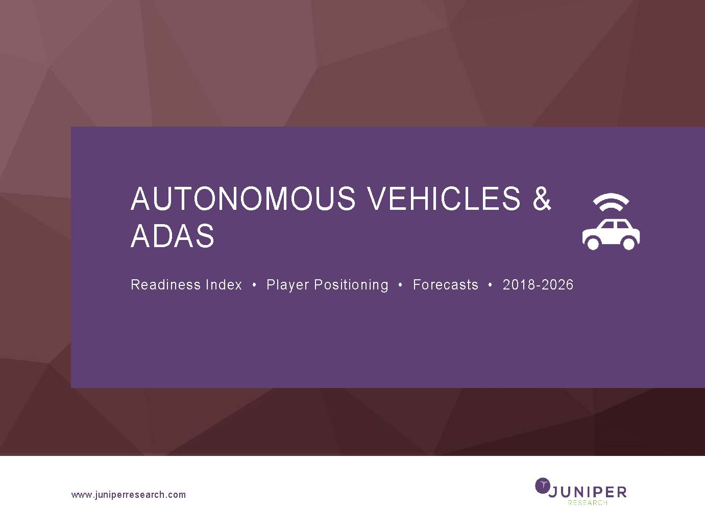 Autonomous Vehicles & ADAS: Readiness Index, Player Positioning & Forecasts 2018-2026