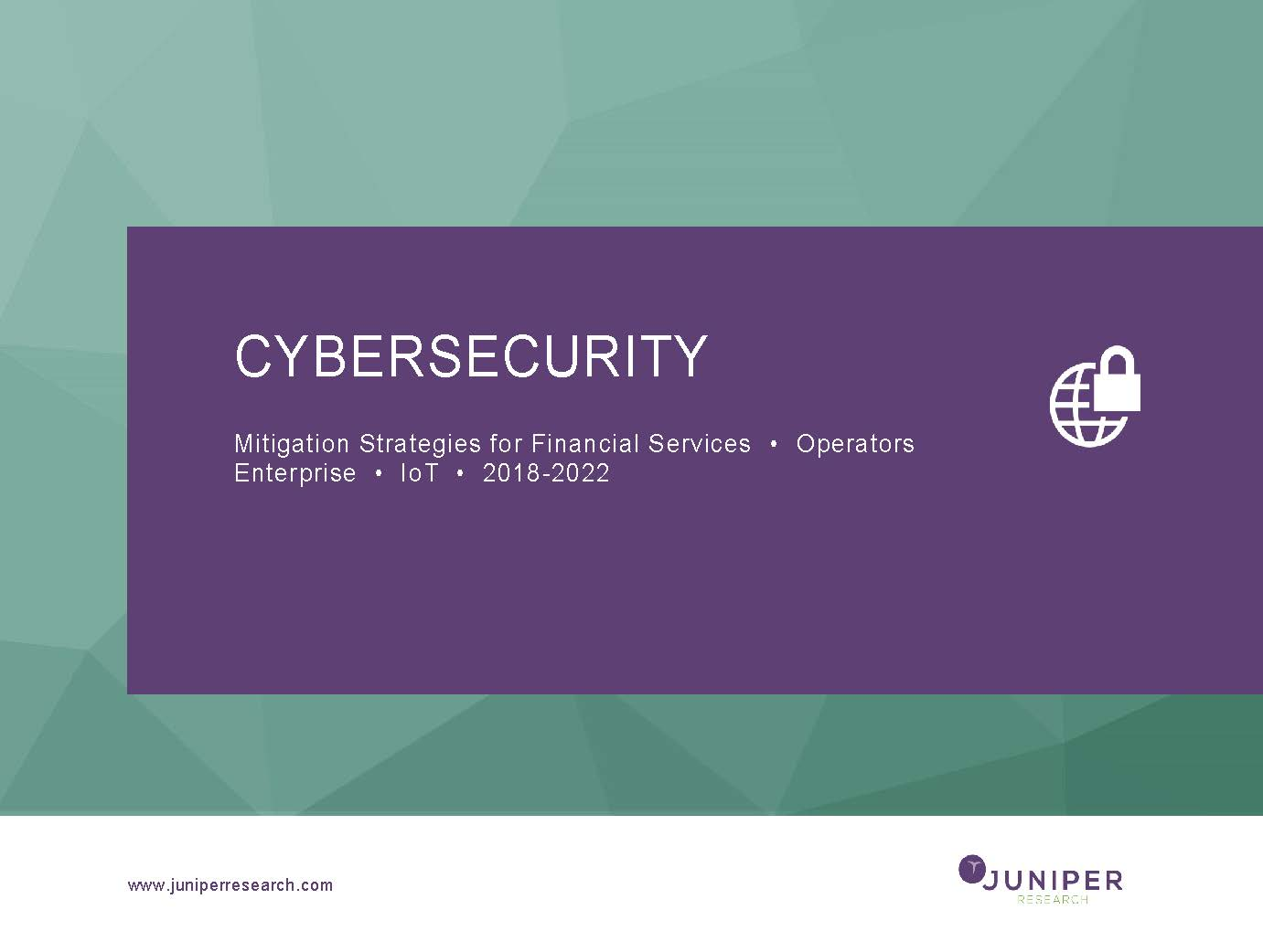 Cybersecurity: Mitigation Strategies for Financial Services, Operators, Enterprise & IOT Full Research Suite
