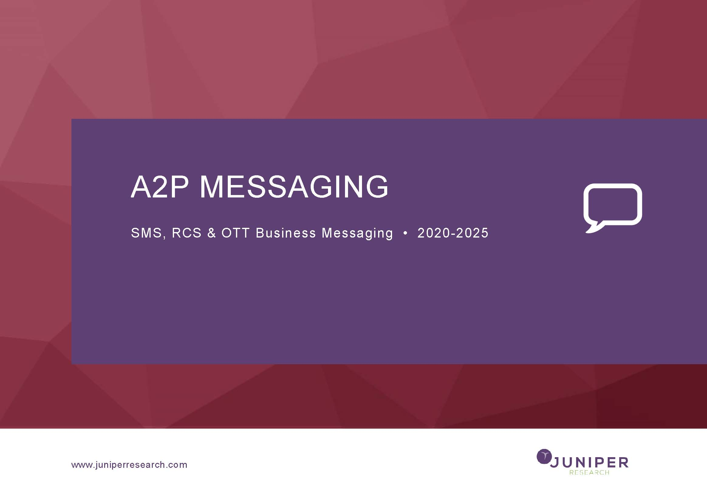 A2P Messaging: SMS, RCS & OTT Business Messaging 2020-2025