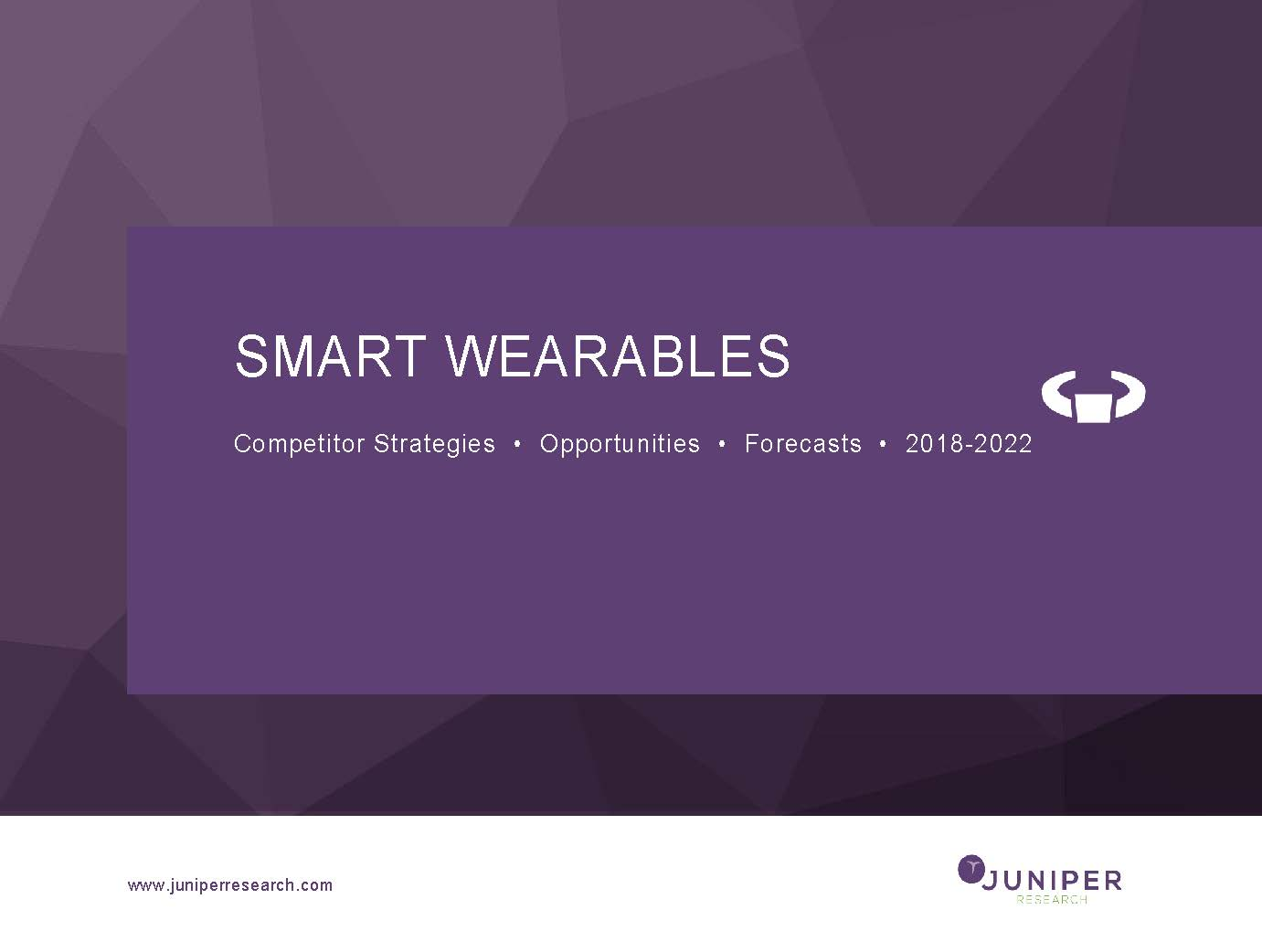 Smart Wearables: Competitor Strategies, Opportunities & Forecasts 2018-2022