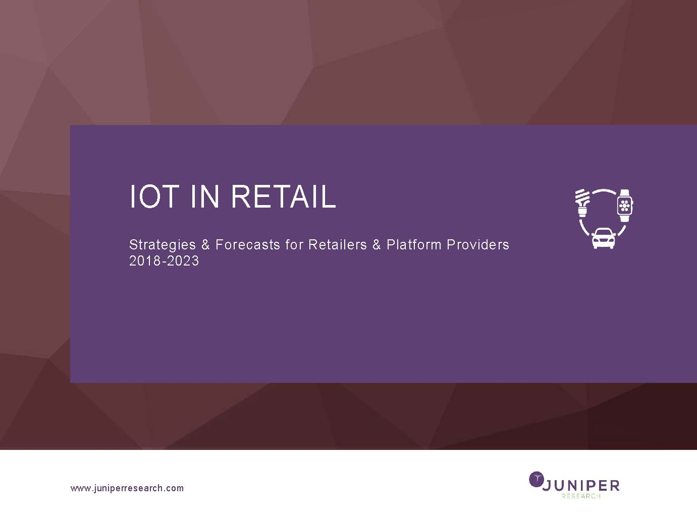 IoT in Retail: Deep Dive Strategy & Competition 2018-2023