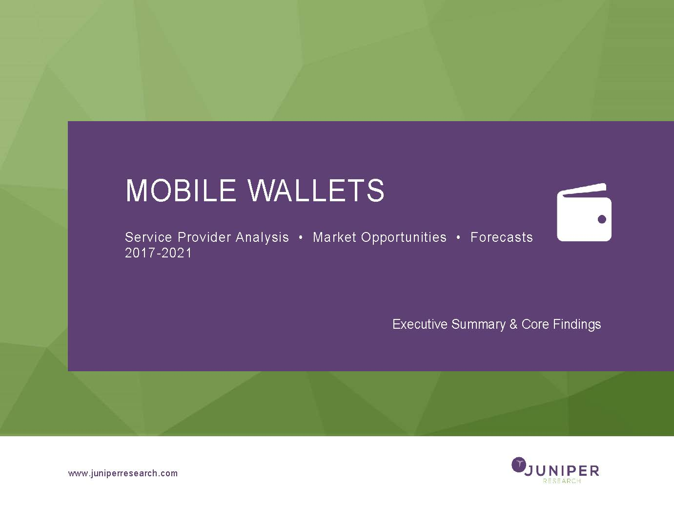 Mobile Wallets: Service Provider Analysis, Market Opportunities & Forecasts 2017-2021