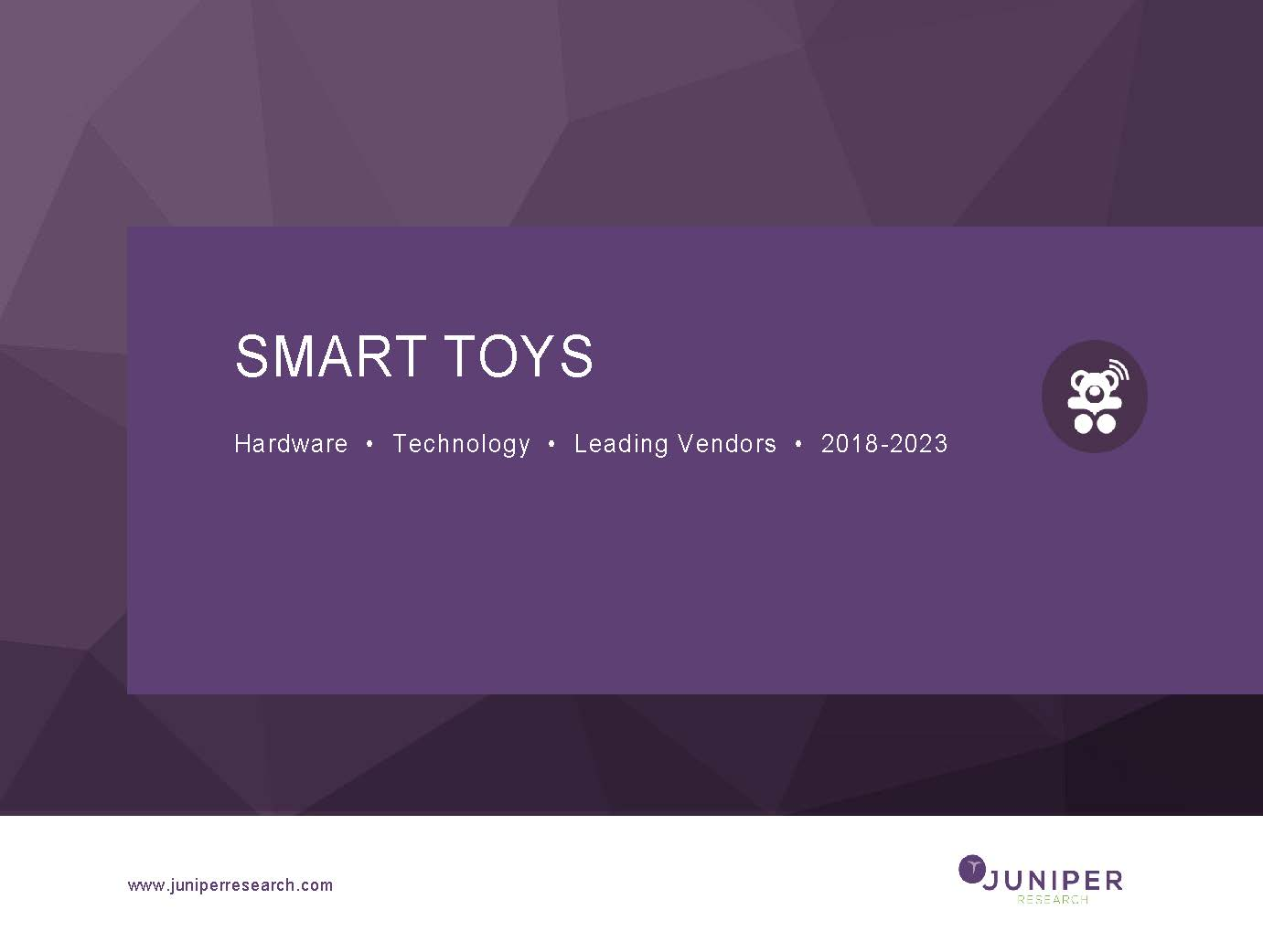 Smart Toys: Hardware, Technology & Leading Vendors 2018-2023 Full Research Suite