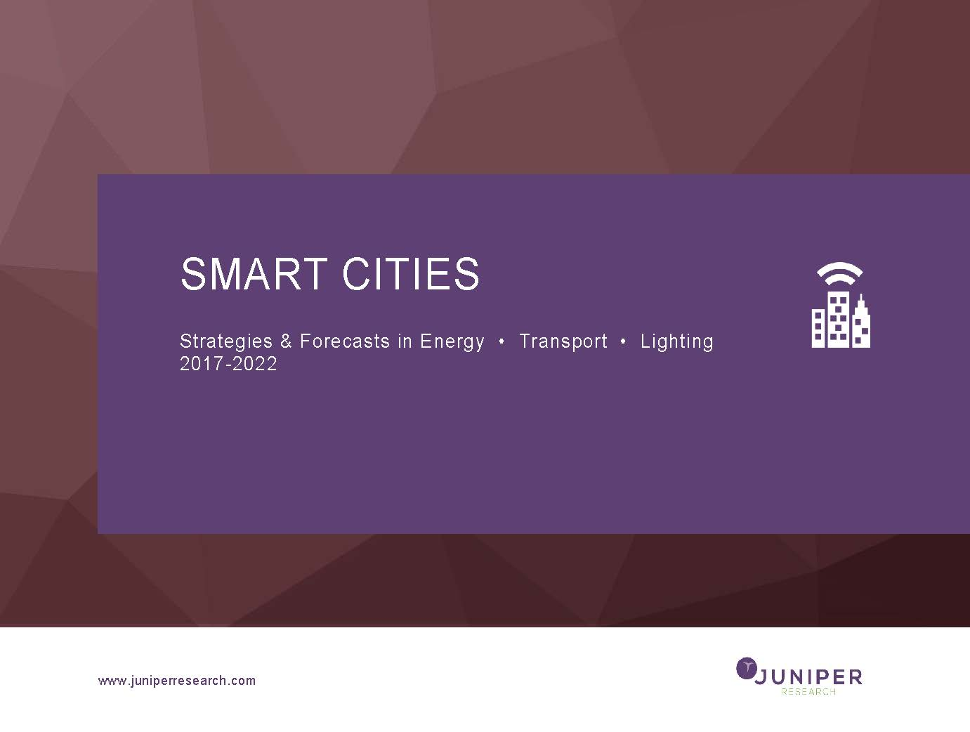 Smart Cities: Strategies & Forecasts in Energy, Transport & Lighting 2017-2022