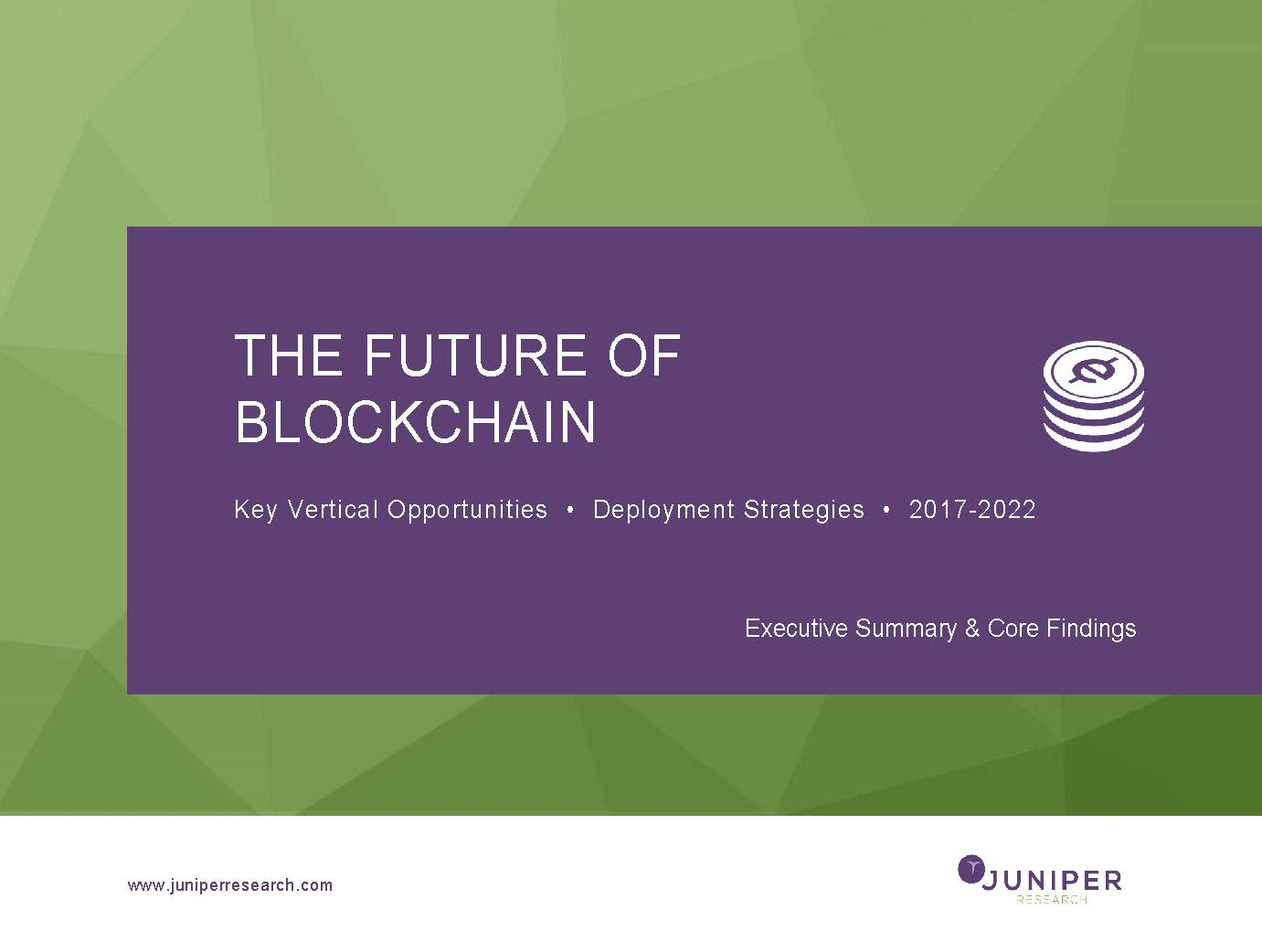 The Future of Blockchain: Executive Summary & Core Findings 2017-2022