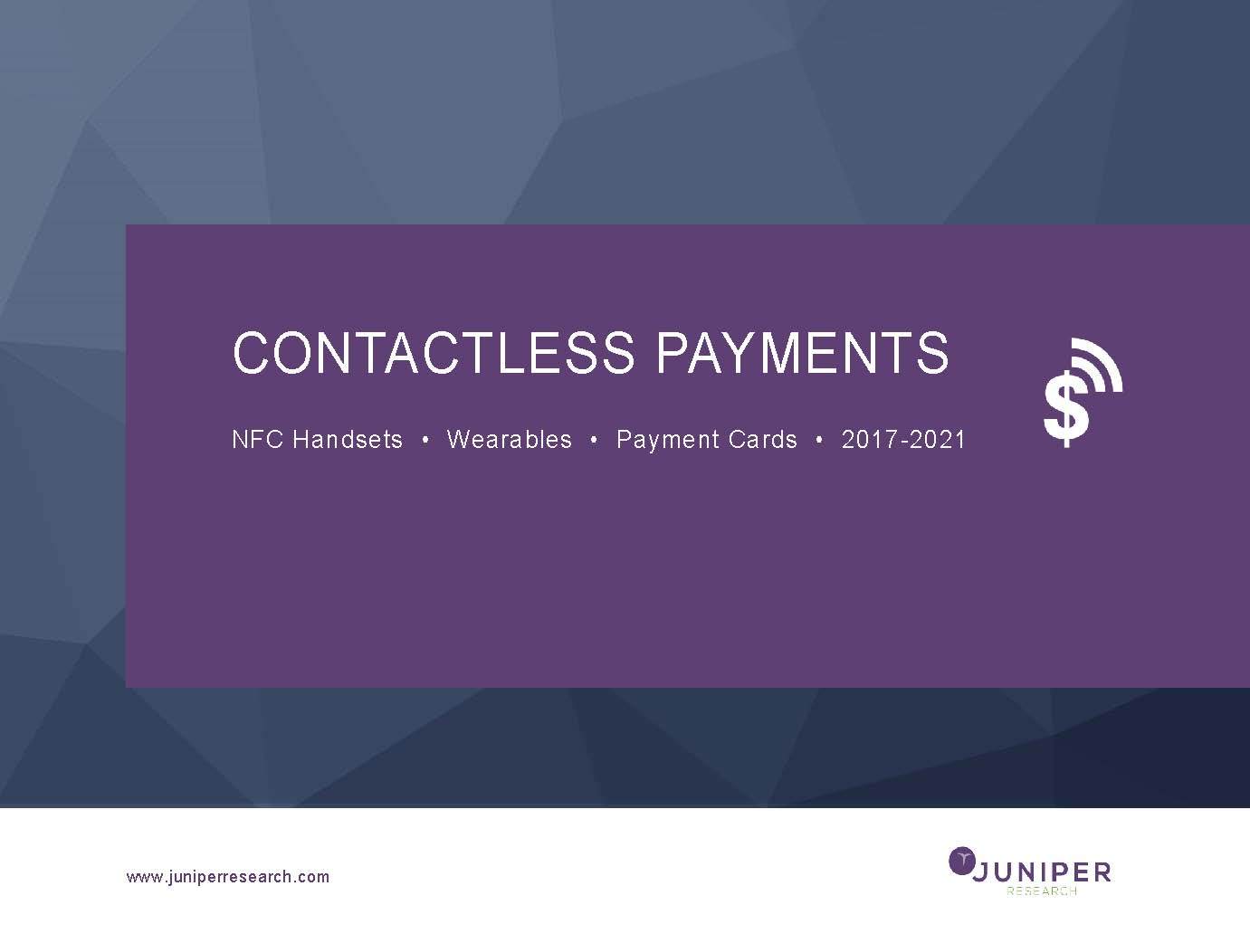 Contactless Payments - Executive Summary & Core Findings 2017 - 2021