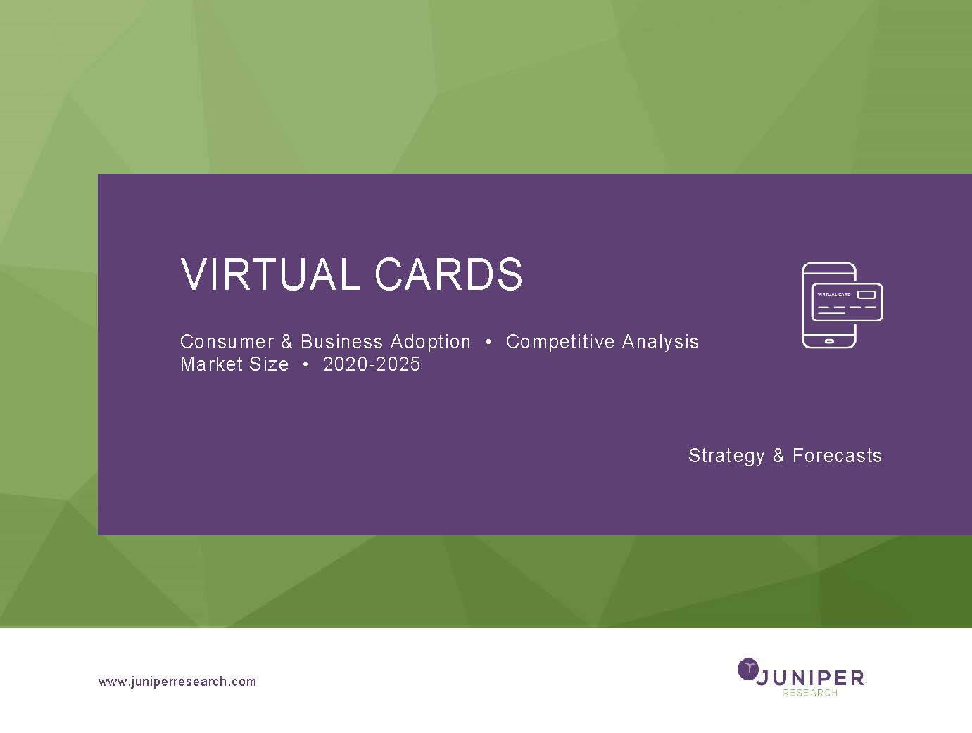 Virtual Cards: Consumer & Business Adoption, Competitive Analysis & Market Size 2020-2025