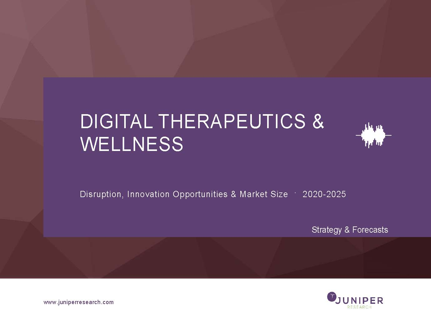 Digital Therapeutics & Wellness: Disruption, Innovation Opportunities & Market Size 2020-2025