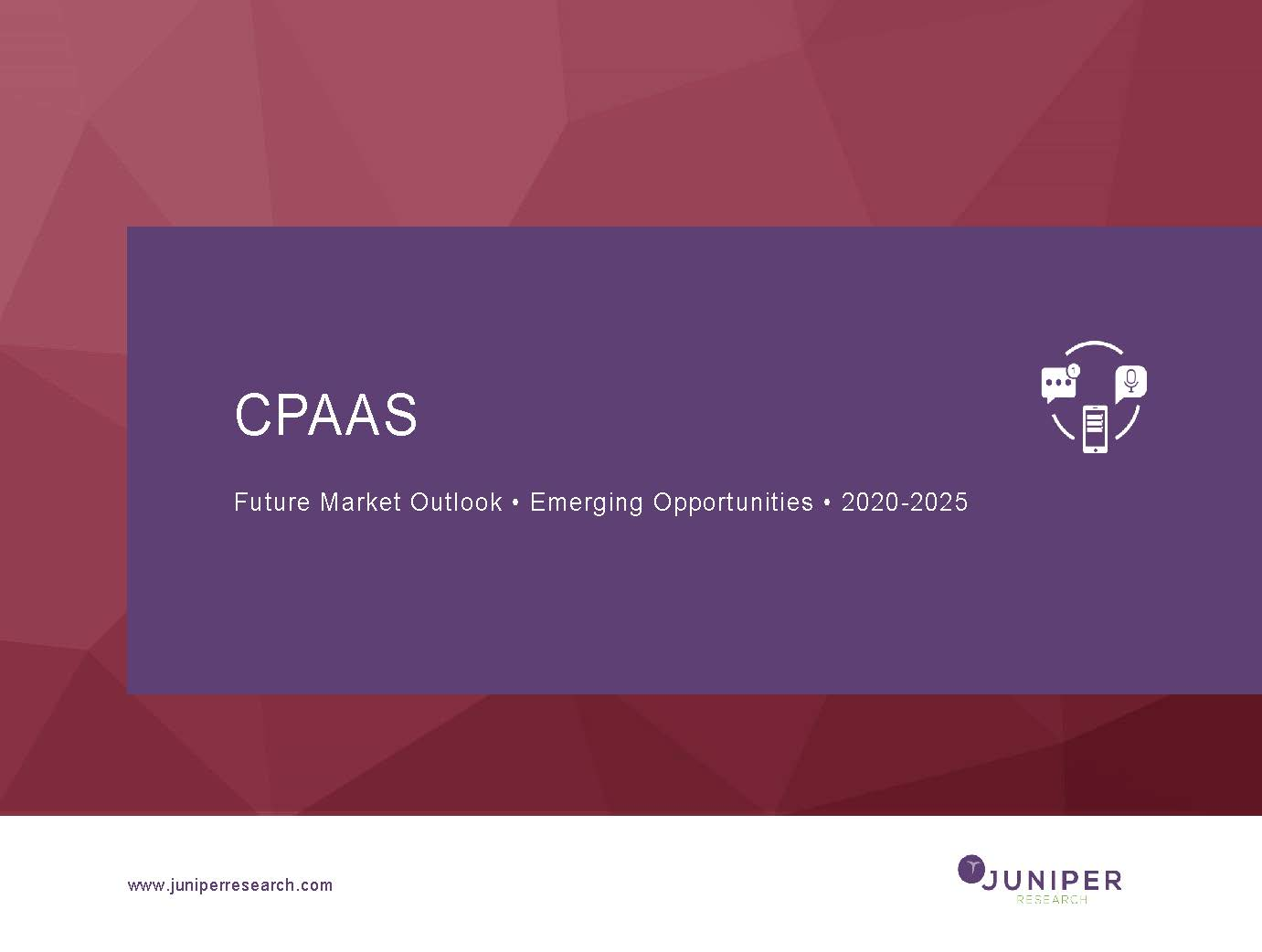 CPaaS: Future Market Outlook & Emerging Opportunities 2020-2025
