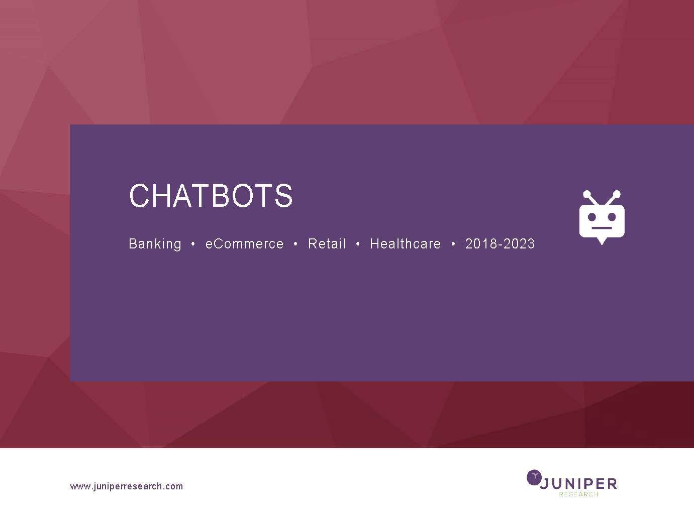 Chatbots: Banking, eCommerce, Retail & Healthcare 2018-2023 Full Research Suite