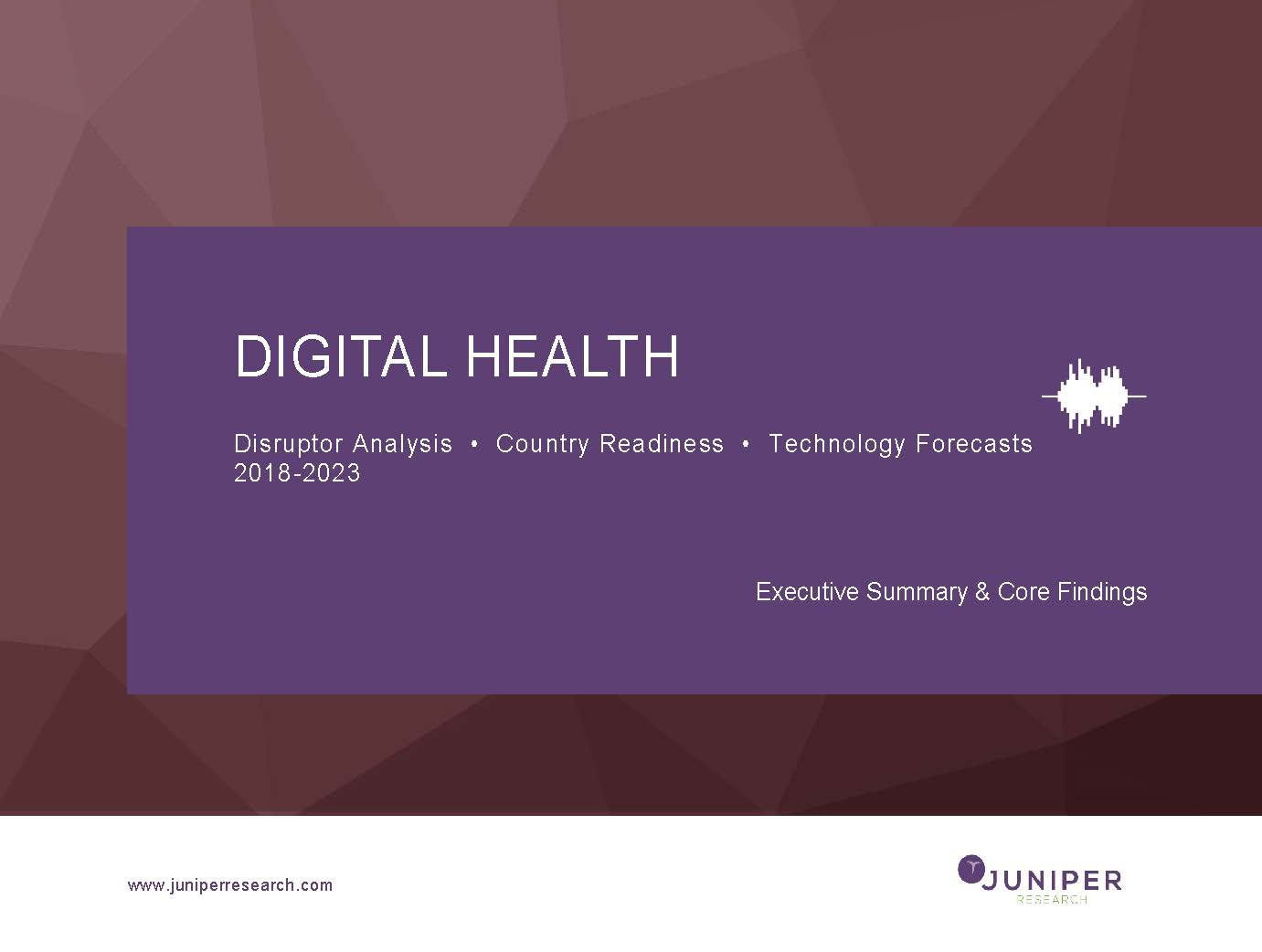 Digital Health: Executive Summary & Core Findings 2018-2023