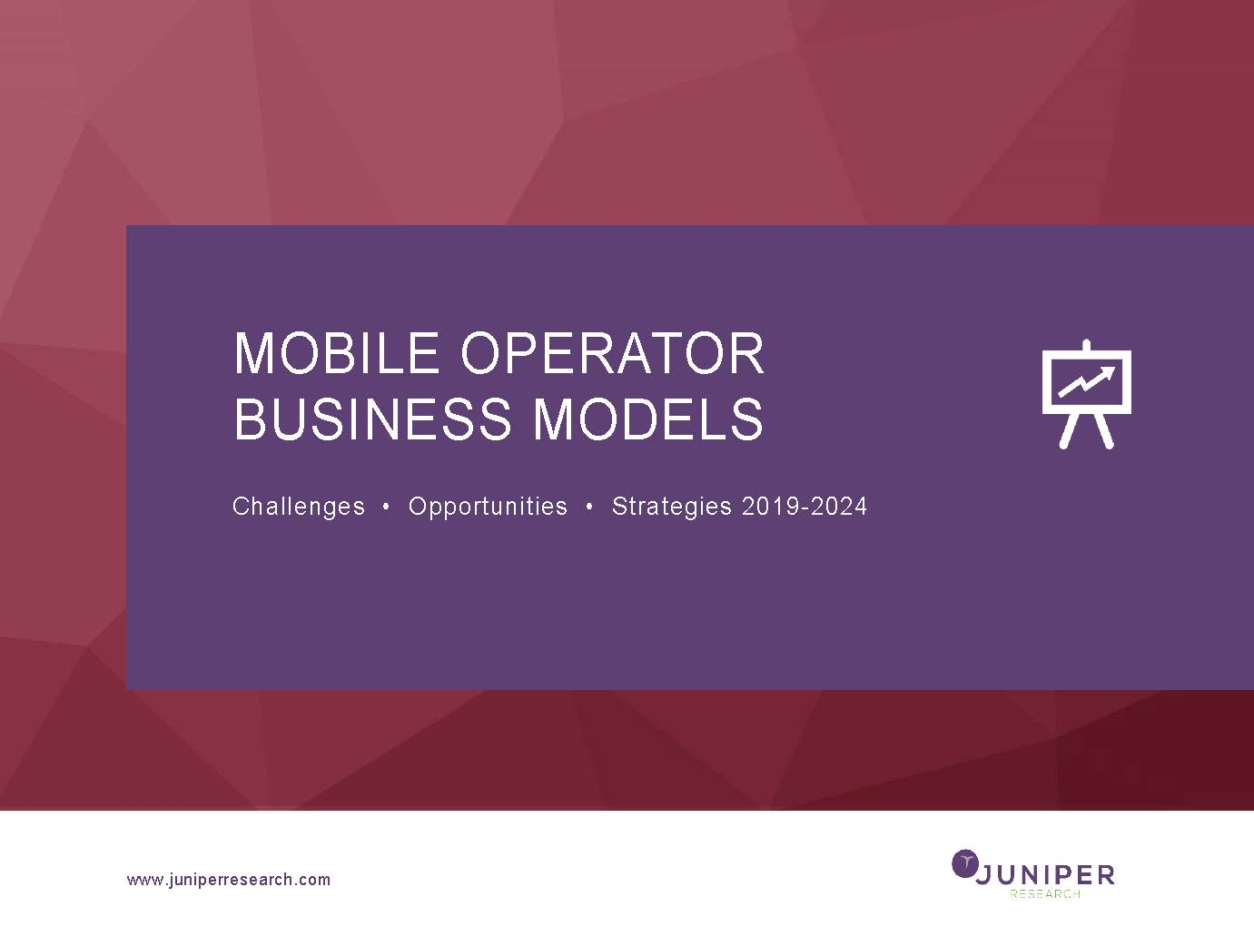 Mobile Operator Business Models: Challenges, Opportunities & Strategies 2019-2024 (NonHarvest)