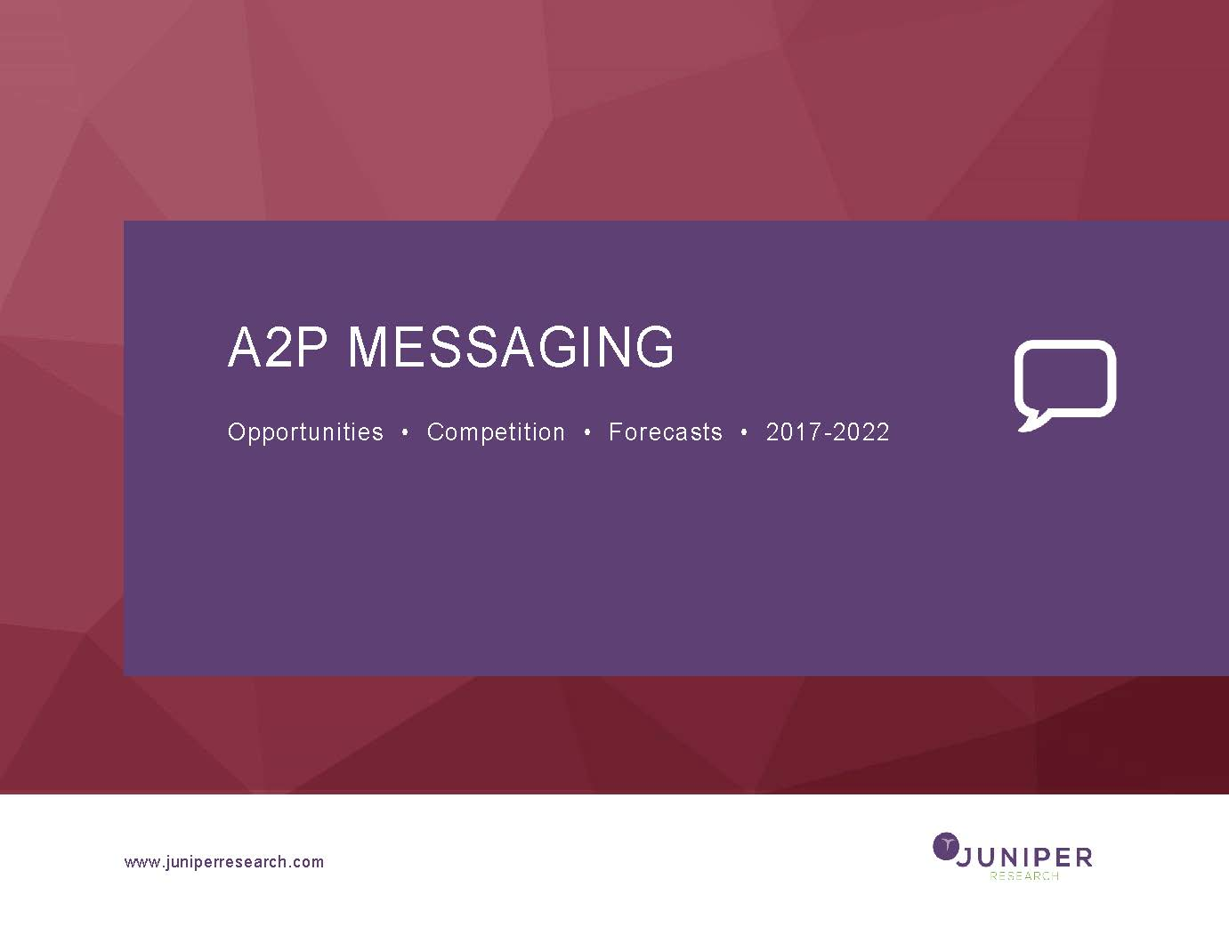 A2P Messaging - Deep Dive Data & Forecasting 2017-2022