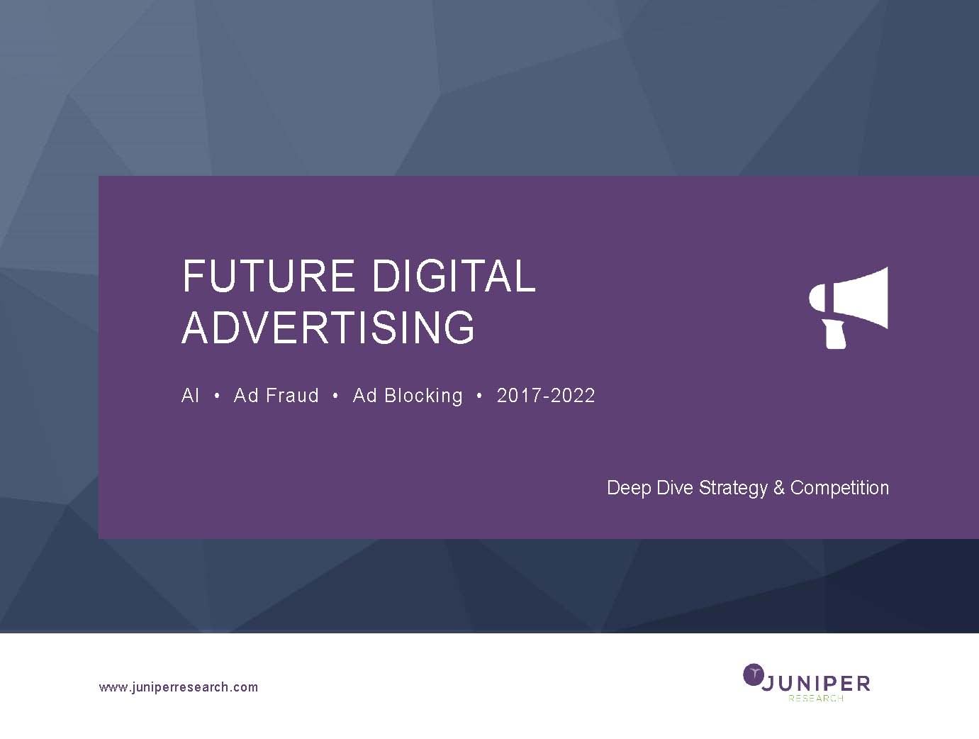 Future Digital Advertising: Deep Dive Strategy & Competition 2017-2022
