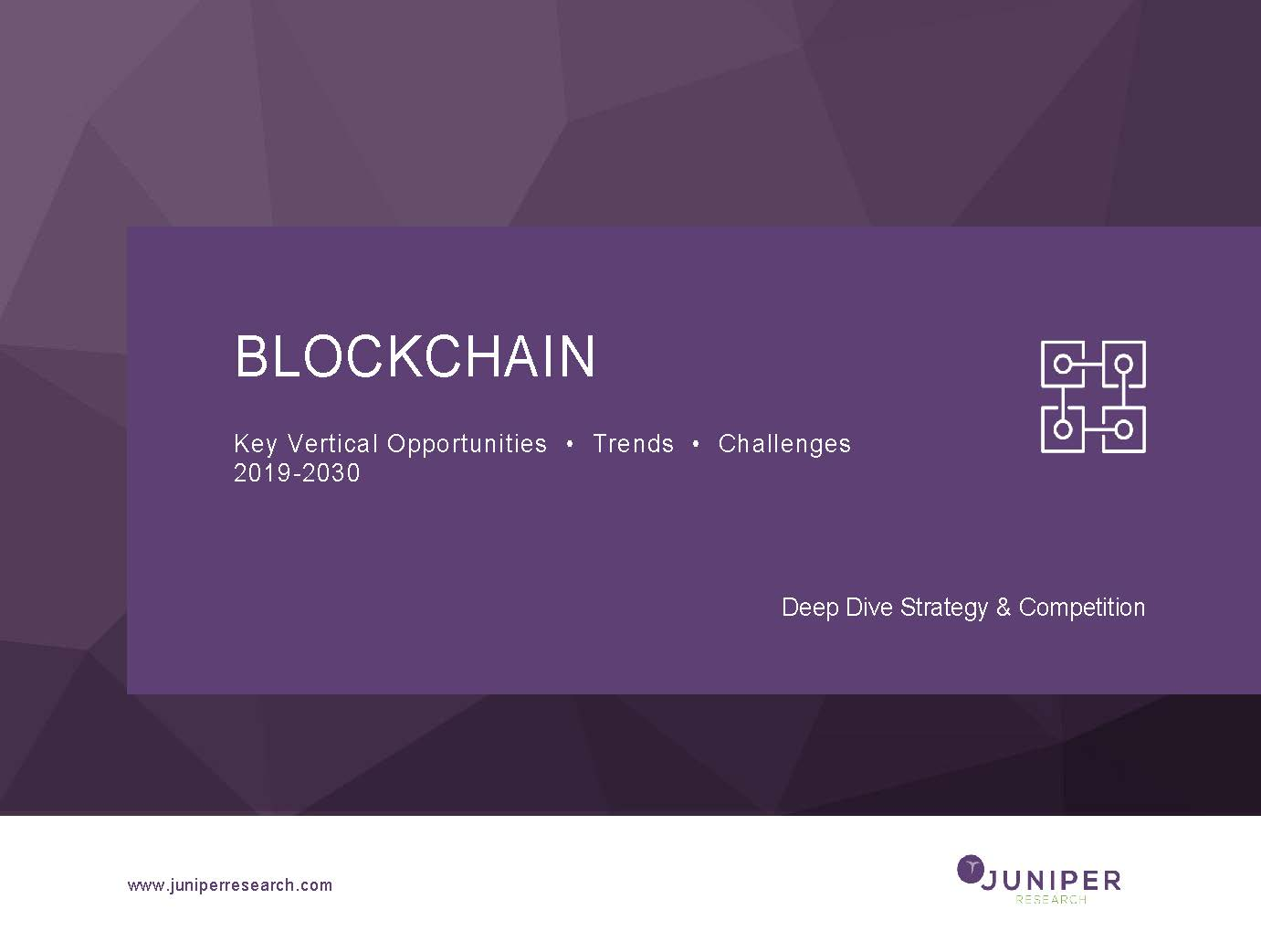 Blockchain - Deep Dive Strategy & Competition 2019-2030
