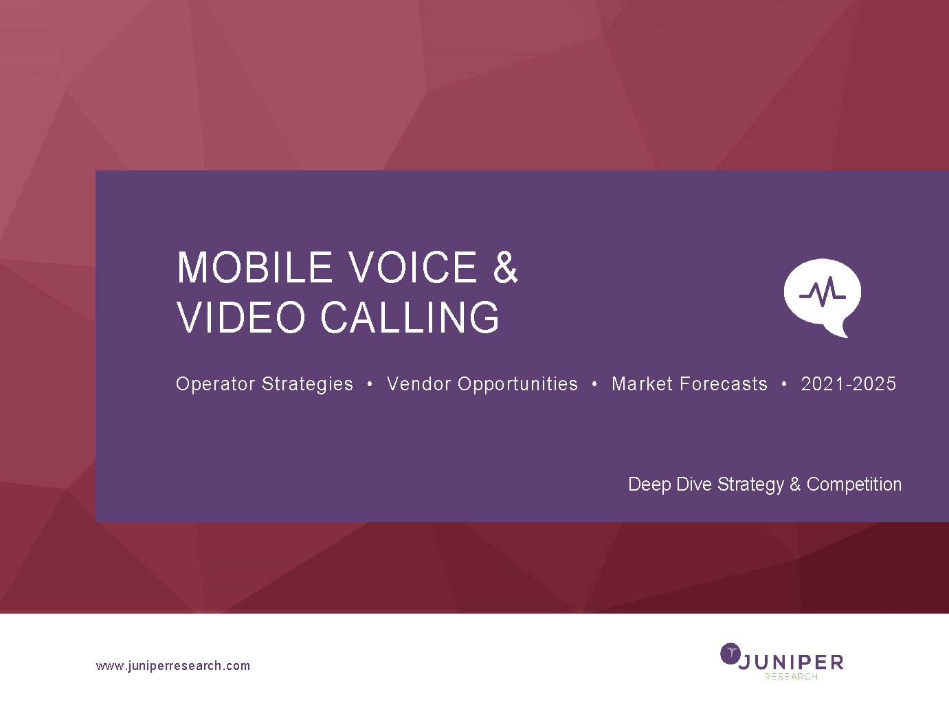 Mobile Voice & Video Calling: Deep Dive Strategy & Competition 2021-2025