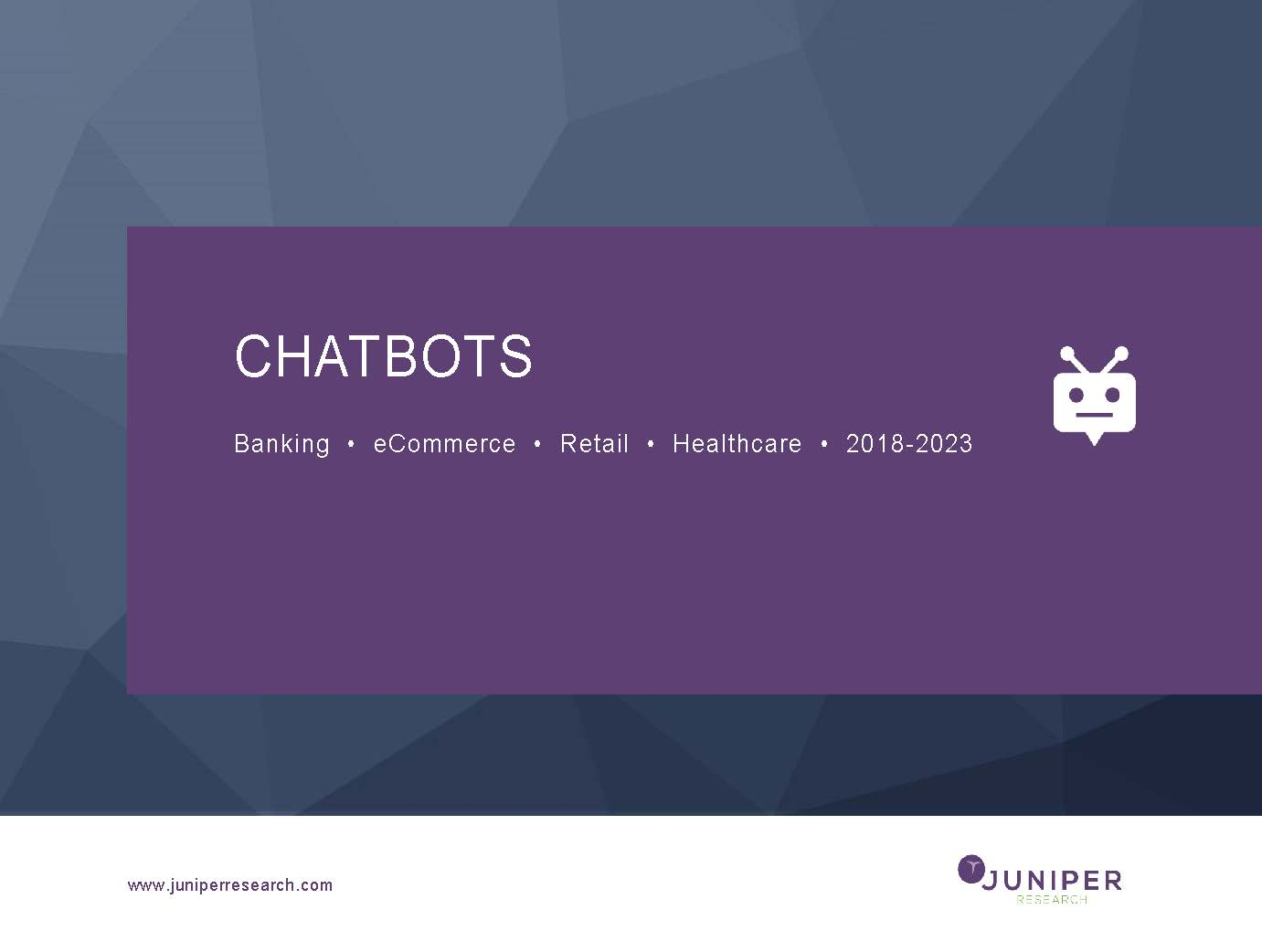 Chatbots: Banking, eCommerce, Retail & Healthcare 2018-2023