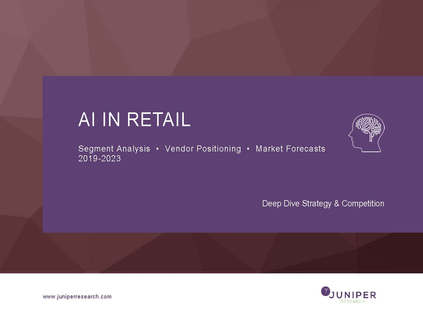 AI in Retail: Deep Dive Strategy 2019-2023