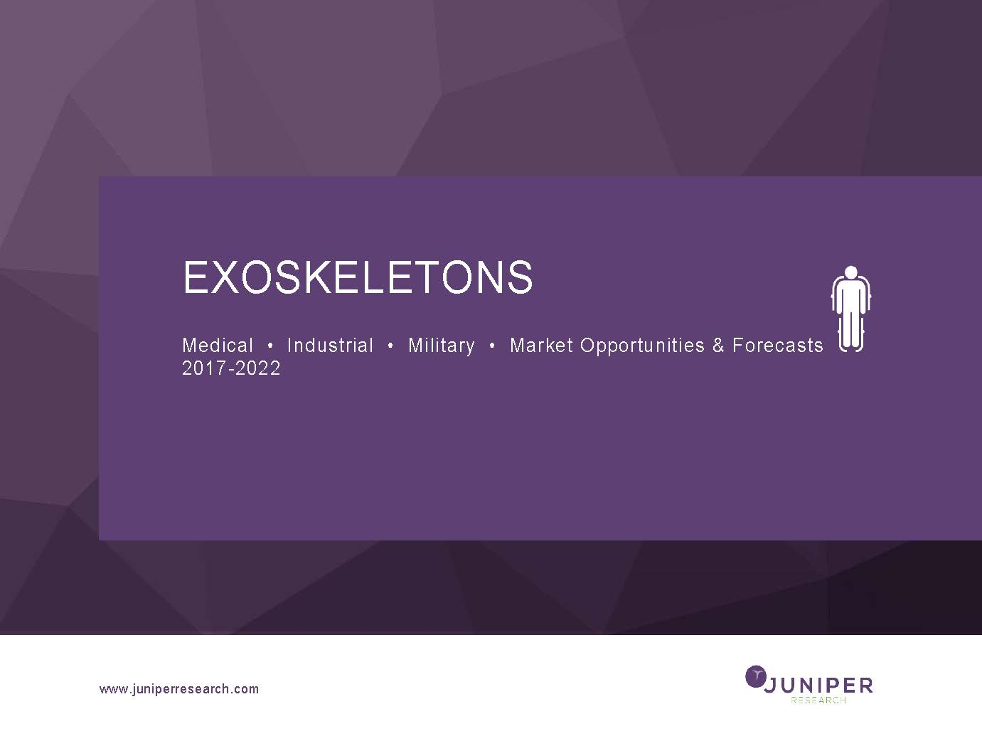 Exoskeletons – Medical, Industrial & Military: Market Opportunities & Forecasts 2017-2022 Full Research Suite