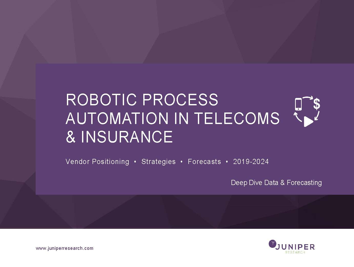 Robotic Process Automation in Telecom and Insurance: Deep Dive Data and Forecasting 2019-2024